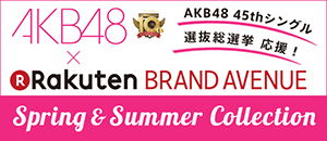 AKB48×Rakuten BRAND AVENUE Spring&Summer Collection