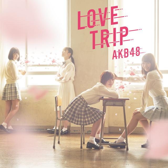 AKB48「LOVE TRIP / しあわせを分けなさい」Type-C 通常盤