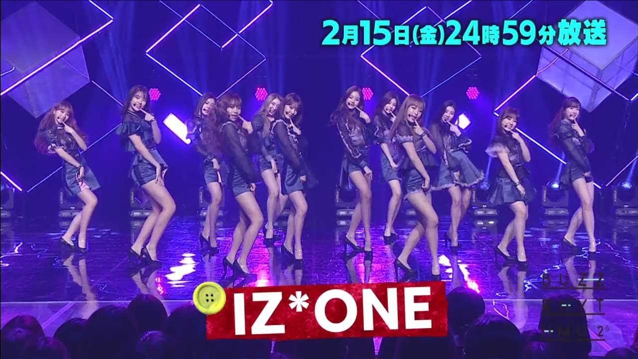 IZ*ONE * 日テレ「バズリズム02」女子が憧れる日韓合同グループを100倍楽しむ方法 [2/15 24:59~]
